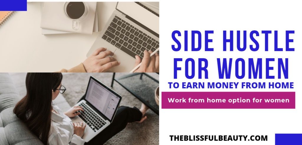 Top 10 Side hustle for Women to Earn Money from Home
