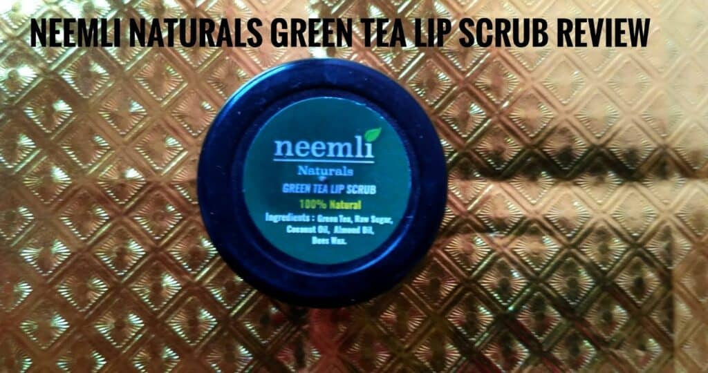 Neemli naturals green tea lipscrub Review