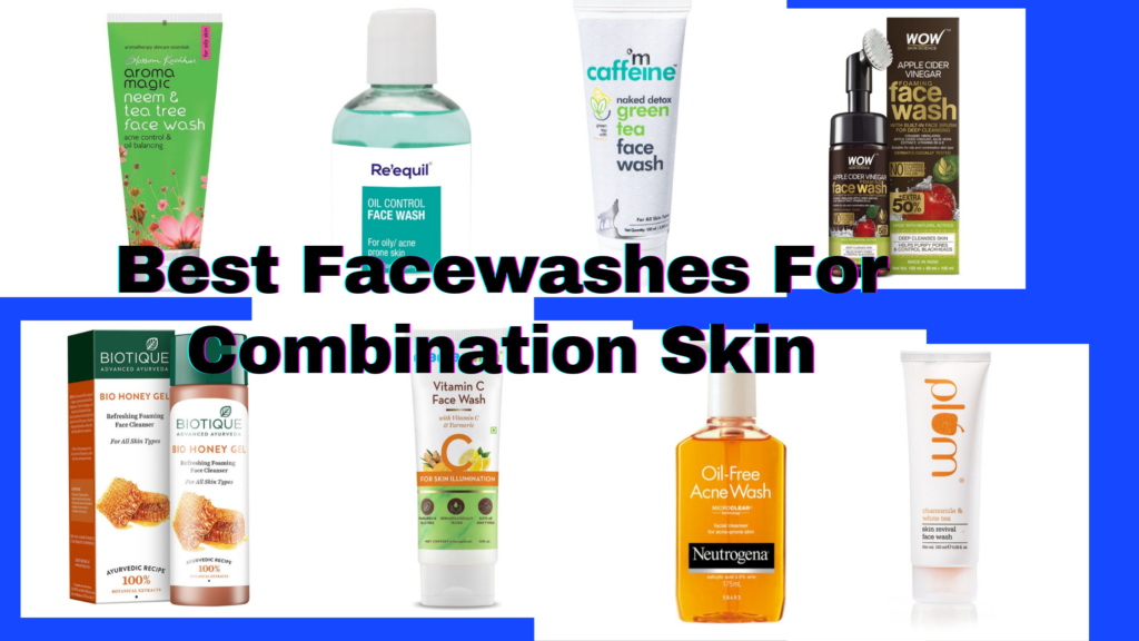 10 Best Face Washes For Combination Skin In 2021